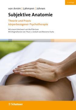 Subjektive Anatomie von Arnim,  Angela von, Johnen,  Rolf, Lahmann,  Claas