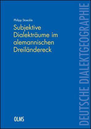 Subjektive Dialekträume im alemannischen Dreiländereck von Stoeckle,  Philipp