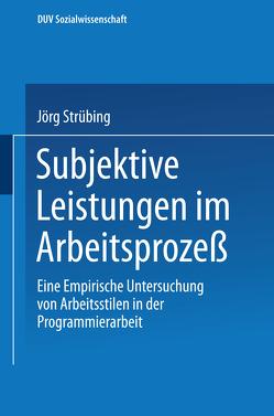 Subjektive Leistungen im Arbeitsprozeß von Strübing,  Jörg