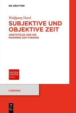 Subjektive und objektive Zeit von Detel,  Wolfgang