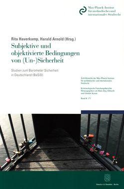 Subjektive und objektivierte Bedingungen von (Un-)Sicherheit. von Arnold,  Harald, Haverkamp,  Rita