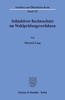 Subjektiver Rechtsschutz im Wahlprüfungsverfahren. von Lang,  Heinrich