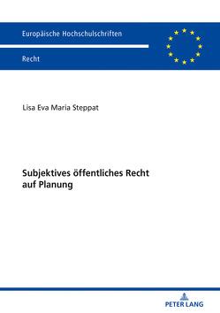 Subjektives öffentliches Recht auf Planung von Steppat,  Lisa Eva Maria