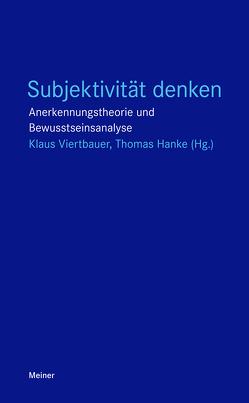 Subjektivität denken von Hanke,  Thomas, Viertbauer,  Klaus