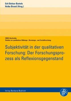 Subjektivität in der qualitativen Forschung von Behse-Bartels,  Grit, Brand,  Heike