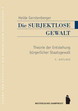 Subjektlose Gewalt von Gerstenberger,  Heide