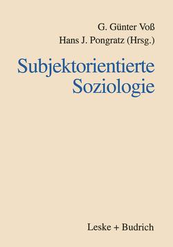 Subjektorientierte Soziologie von Pongratz,  Hans J, Voß,  G. Günter