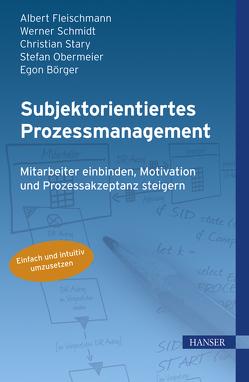 Subjektorientiertes Prozessmanagement von Börger,  Egon, Fleischmann,  Albert, Obermeier,  Stefan, Schmidt,  Werner, Stary,  Christian