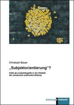 """""""Subjektorientierung""""? von Bauer,  Christoph"""