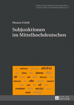 Subjunktionen im Mittelhochdeutschen von Fofulit,  Oksana