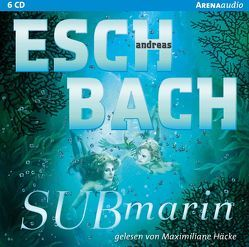 Submarin (2) von Eschbach,  Andreas, Häcke,  Maximiliane