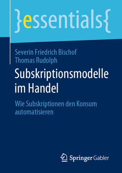 Subskriptionsmodelle im Handel von Bischof,  Severin Friedrich, Rudolph,  Thomas