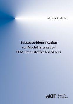 Subspace-Identification zur Modellierung von PEM-Brennstoffzellen-Stacks von Buchholz,  Michael