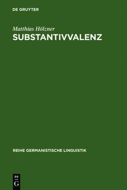 Substantivvalenz von Hölzner,  Matthias