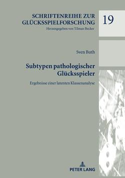 Subtypen pathologischer Glücksspieler von Buth,  Sven
