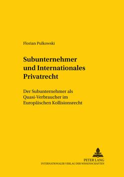 Subunternehmer und Internationales Privatrecht von Pulkowski,  Florian