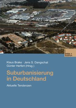 Suburbanisierung in Deutschland von Brake,  Klaus, Dangschat,  Jens, Herfert,  Günter