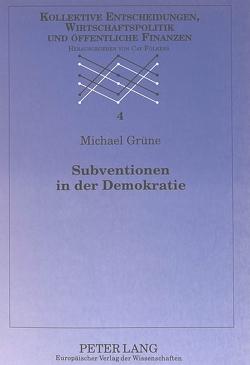 Subventionen in der Demokratie von Grüne,  Michael