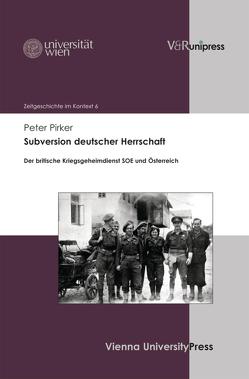 Subversion deutscher Herrschaft von Pirker,  Peter, Rathkolb,  Oliver