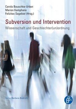 Subversion und Intervention von Bauschke-Urban,  Carola, Kamphans,  Marion, Sagebiel,  Felizitas