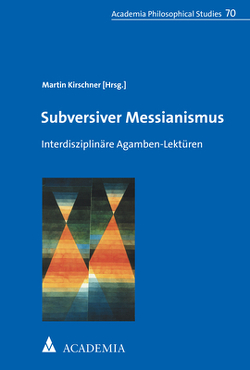 Subversiver Messianismus von Kirschner,  Martin