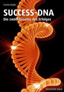 SUCCESS-DNA von Kugler,  Sascha