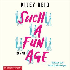Such a Fun Age von Reid,  Kiley, Steffenhagen,  Britta, Vierkant-Enßlin,  Corinna