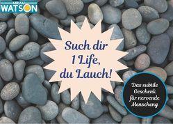 Such dir 1 Life, du Lauch! von Vong Watson,  Miriams