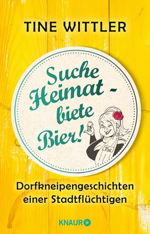 Suche Heimat – biete Bier! von Wittler,  Tine