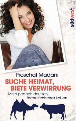 Suche Heimat, biete Verwirrung von Madani,  Proschat