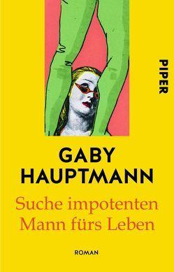 Suche impotenten Mann fürs Leben von Hauptmann,  Gaby