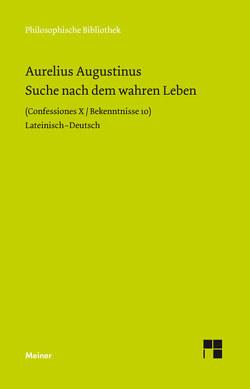 Suche nach dem wahren Leben von Augustinus,  Aurelius, Fischer,  Norbert