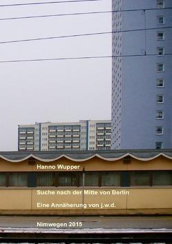 Suche nach der Mitte von Berlin von Wupper,  Hanno