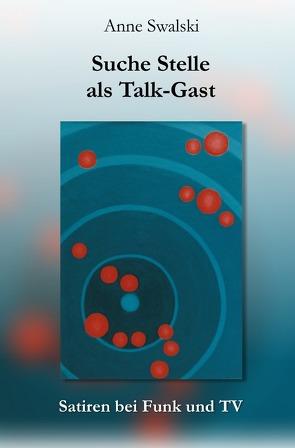 Suche Stelle als Talk-Gast von Swalski,  Anne