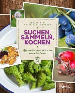 Suchen, Sammeln, Kochen von Fink,  Renate, Ladurner,  Christjan