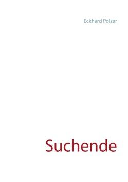 Suchende von Polzer,  Eckhard
