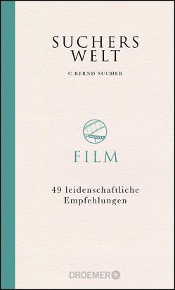 Suchers Welt: Film von Sucher,  C. Bernd