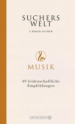 Suchers Welt: Musik von Sucher,  C. Bernd