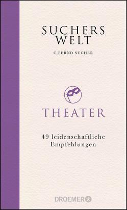 Suchers Welt: Theater von Sucher,  C. Bernd