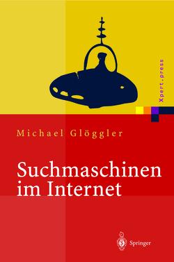 Suchmaschinen im Internet von Glöggler,  Michael