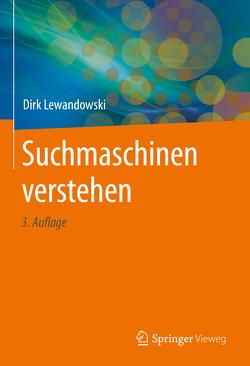 Suchmaschinen verstehen von Lewandowski,  Dirk