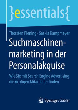 Suchmaschinenmarketing in der Personalakquise von Kampmeyer,  Saskia, Piening,  Thorsten