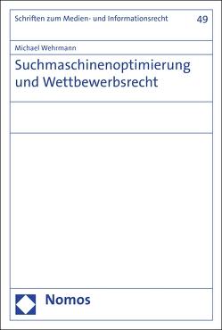 Suchmaschinenoptimierung und Wettbewerbsrecht von Wehrmann,  Michael