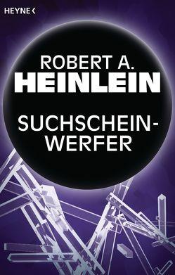 Suchscheinwerfer von Heinlein,  Robert A., Hundertmarck,  Rosemarie