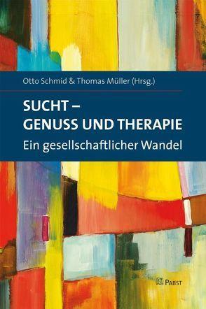 Sucht – Genuss und Therapie von Mueller,  Thomas, Schmid,  Otto
