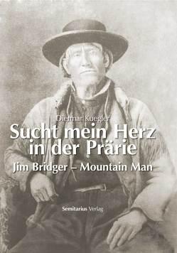 Sucht mein Herz in der Prärie von Kuegler,  Dietmar
