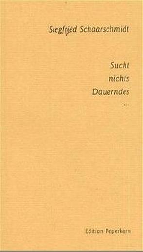 Sucht nichts Dauerndes… von Schaarschmidt,  Siegfried