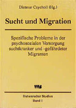 Sucht und Migration von Czycholl,  Dietmar