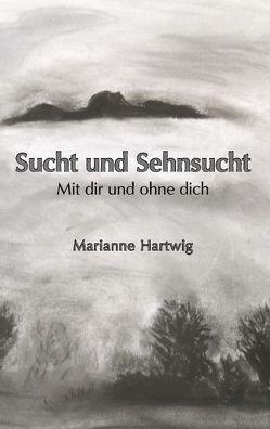 Sucht und Sehnsucht von Hartwig,  Marianne