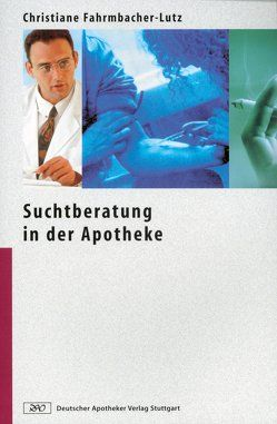 Suchtberatung in der Apotheke von Backmund,  M., Batra,  A., Bühringer,  G., Croissant,  B., Croissant,  D., Fahrmbacher-Lutz,  Christiane, Gebicke-Härter,  P., Günthner,  A., Heckmann,  W., Kraus,  L., Mueller,  U., Papendieck,  R., Poehlke,  T., Rath,  M., Spanagl,  R., Tretter,  F, Unglaub,  W., Vollenweider,  F X, Vollenweider-Scherpenhuyzen,  M., Wernz,  F., Wessel,  T.